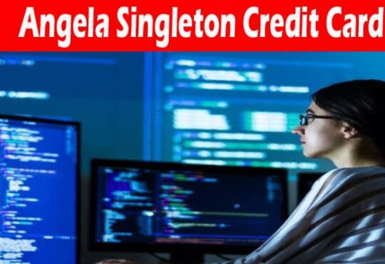 Angela Singleton Credit Card 2021