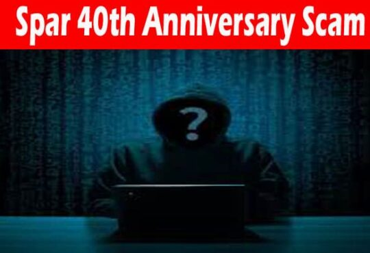 Spar 40th Anniversary Scam 2021 readtrusted